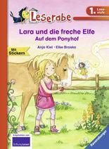 Lara und die freche Elfe. Auf dem Ponyhof