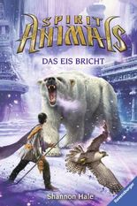 Spirit Animals - Das Eis bricht