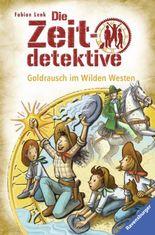 Die Zeitdetektive - Goldrausch im Wilden Westen