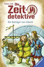 Die Zeitdetektive - Der Betrüger von Lübeck