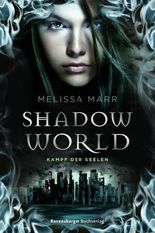 Shadow World. Kampf der Seelen