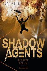 Shadow Agents, Band 2: Die Akte Berlin