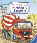 Meine Welt der Fahrzeuge: Auf der Baustelle