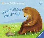 Meine erste Lieblingsgeschichte: Lass dich trösten, kleiner Bär
