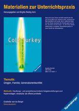 Materialien zur Unterrichtspraxis - Angelika Mechtel: Cold Turkey