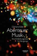 Abenteuer Musik: Eine Entdeckungsreise für Neugierige