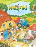 Mein erstes Wimmelbuch: Kikeriki – Mein erstes Wimmelbuch über den Bauernhof