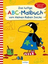 Der kleine Rabe Socke: Das lustige ABC-Malbuch vom kleinen Raben Socke