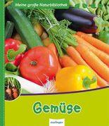 Meine große Naturbibliothek: Gemüse