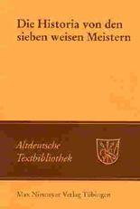 Die Historia von den sieben weisen Meistern und dem Kaiser Diocletianus. Nach der Giessener Handschrift 104 mit einer Einleitung und Erläuterungen