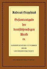 Gesamtausgabe der deutschsprachigen Werke. 9 Bände und Ergänzungsbände / Dissertationes funebres oder Leichabdankungen