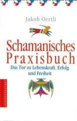 Schamanisches Praxisbuch