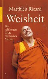 Weisheit: Die schönsten Texte tibetischer Meister