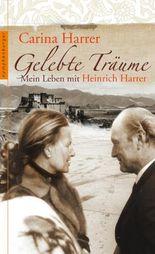Gelebte Träume: Mein Leben mit Heinrich Harrer
