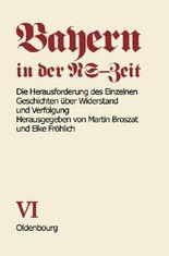 Bayern in der NS-Zeit. Studien und Dokumentationen / Die Herausforderung des Einzelnen