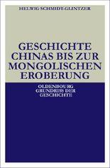Geschichte Chinas bis zur mongolischen Eroberung 250 v.Chr.-1279 n.Chr.
