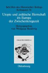 Utopie und politische Herrschaft im Europa der Zwischenkriegszeit