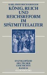 König, Reich und Reichsreform im Spätmittelalter