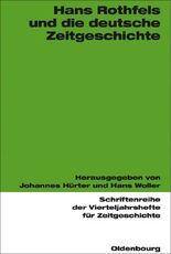 Hans Rothfels und die deutsche Zeitgeschichte