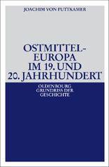 Ostmitteleuropa im 19. und 20. Jahrhundert