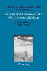 Genesis und Dynamiken der Mehrheitsentscheidung