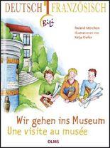 Wir gehen ins Museum -  Une visite au musée