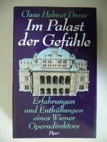 Im Palast der Gefuhle: Erfahrungen und Enthullungen eines Wiener Operndirektors (German Edition)