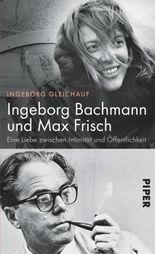 Ingeborg Bachmann und Max Frisch