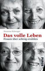 Das volle Leben - Frauen über achtzig erzählen