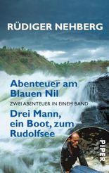 Abenteuer am Blauen Nil • Drei Mann, ein Boot, zum Rudolfsee