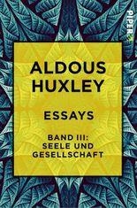Essays – Band III: Seele und Gesellschaft