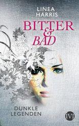 Bitter & Bad - Dunkle Legenden
