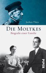 Die Moltkes: Biographie einer Familie