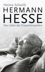 Hermann Hesse: Das Leben des Glasperlenspielers