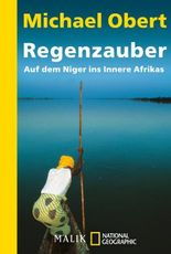 Regenzauber: Auf dem Niger ins Innere Afrikas