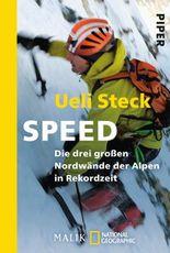 Speed: Die drei großen Nordwände der Alpen in Rekordzeit<BR>Unter Mitwirkung von Karin Steinbach