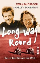 Long Way Round: Der wilde Ritt um die Welt
