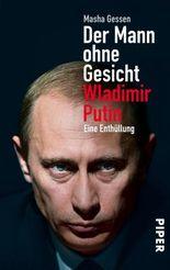 Der Mann ohne Gesicht: Wladimir Putin - Eine Enthüllung