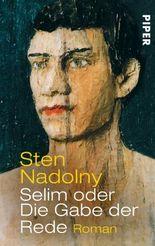 Selim oder Die Gabe der Rede: Roman