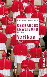 Gebrauchsanweisung für den Vatikan (Piper Taschenbuch)
