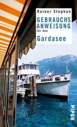 Gebrauchsanweisung für den Gardasee (Piper Taschenbuch)