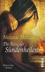Die Reise der Sündenheilerin: Historischer Roman (Sündenheilerin-Reihe)