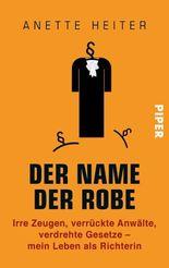 Der Name der Robe: Unerhörtes aus dem Gerichtssaal
