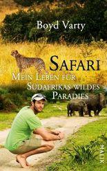 Safari: Mein Leben für Südafrikas wildes Paradies