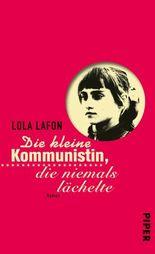 Die kleine Kommunistin, die niemals lächelte: Roman
