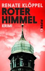 Roter Himmel: Kriminalroman (Alexander Kilian 6)