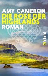 Die Rose der Highlands: Roman