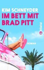 Im Bett mit Brad Pitt: Roman