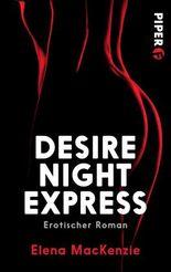 Desire Night Express: Erotischer Roman