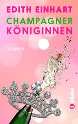 Champagnerköniginnen: Roman